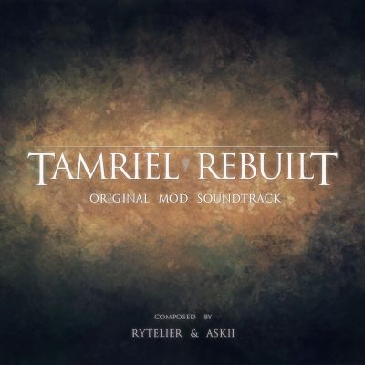 Tamriel Rebuilt (Original Mod Soundtrack)